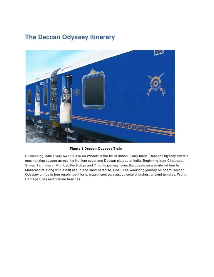 The Deccan Odyssey Itinerary                            Figure 1 Deccan Odyssey TrainSucceeding India's very own Palace on...