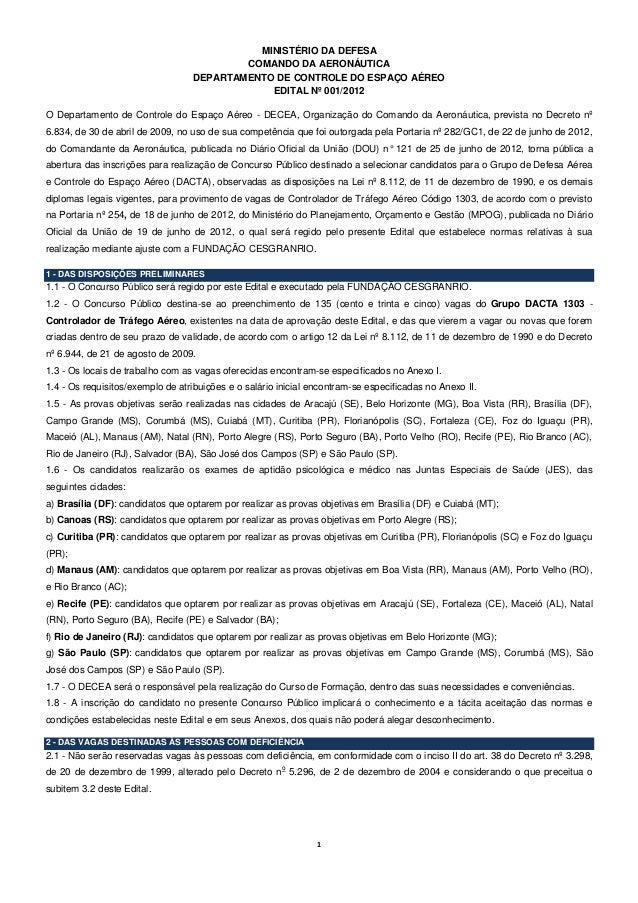 1 MINISTÉRIO DA DEFESA COMANDO DA AERONÁUTICA DEPARTAMENTO DE CONTROLE DO ESPAÇO AÉREO EDITAL Nº 001/2012 O Departamento d...