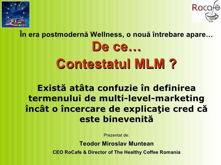 De ce alt MLM ?