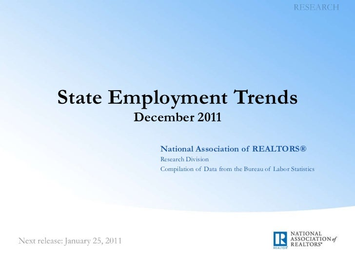 State Employment Trends December 2011 National Association of REALTORS® Research Division Compilation of Data from the Bur...