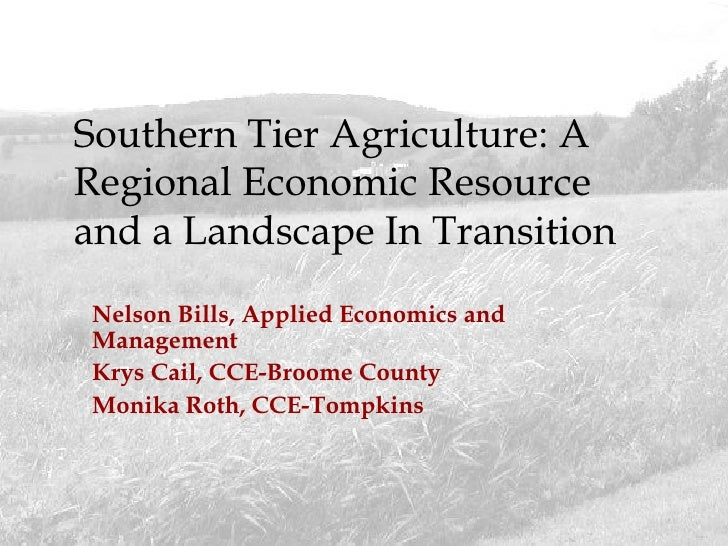 Nelson Bills, Applied Economics and Management Krys Cail, CCE-Broome County Monika Roth, CCE-Tompkins Southern Tier Agri...