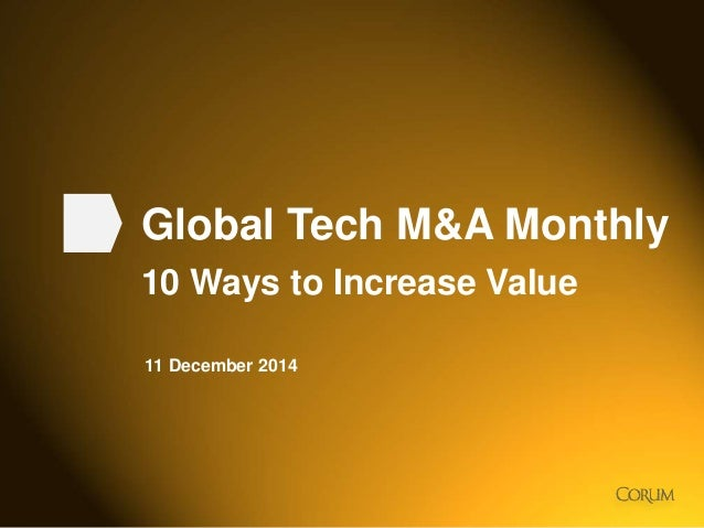 2014 Tech M A Monthly 10 Ways To Increase The Value Of