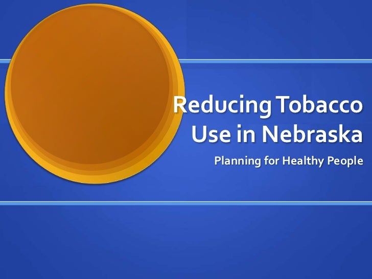 Preventing Tobacco Use in Nebraska: How Tobacco Prevention Programs and Price Increases Reduce Tobacco Use