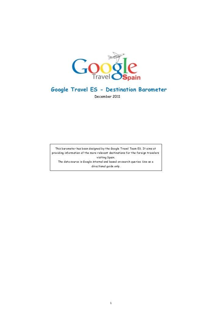 Google Travel ES - Destination Barometer                                December 2011  This barometer has been designed by...