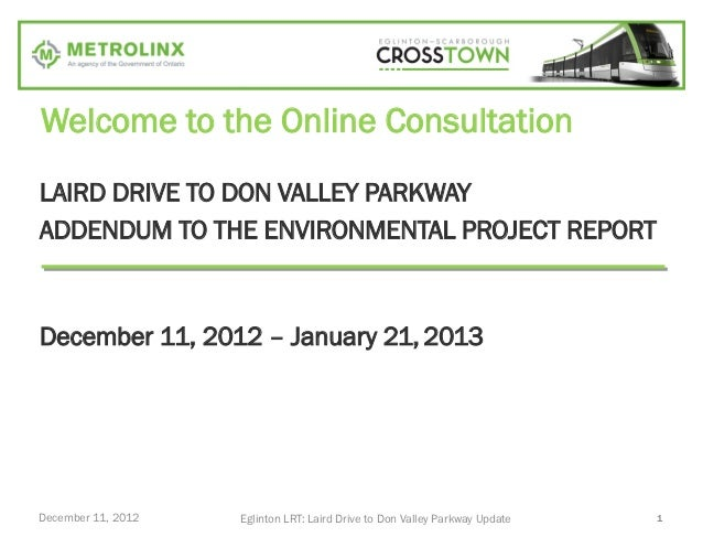 Welcome to the Online ConsultationLAIRD DRIVE TO DON VALLEY PARKWAYADDENDUM TO THE ENVIRONMENTAL PROJECT REPORTDecember 11...