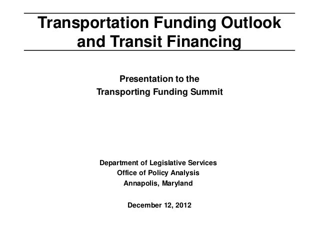 Transportation Funding Outlook     and Transit Financing            Presentation to the       Transporting Funding Summit ...