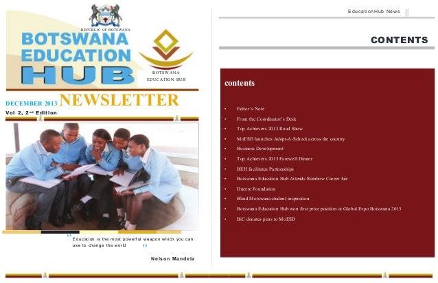EducationHub News  REPUBLIC OF BOTSWANA  CONTENTS  BOTSWANA EDUCATION HUB  DECEMBER 2013 Vol 2, 2 nd Edition  NEWSLETTER  ...