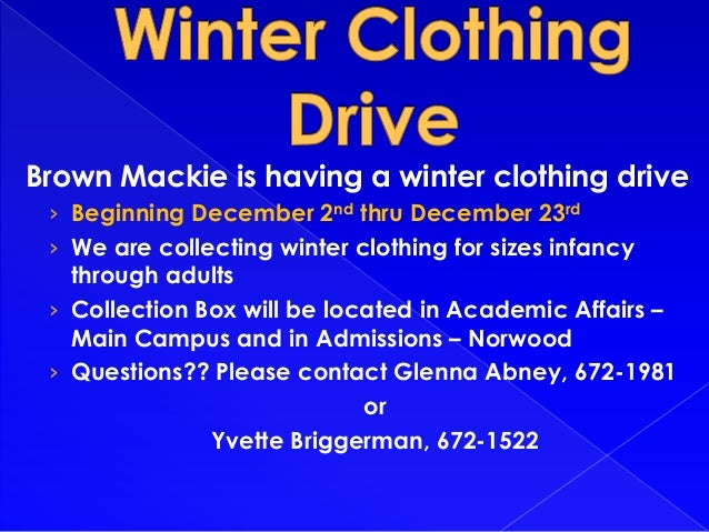 Brown Mackie is having a winter clothing drive › Beginning December 2nd thru December 23rd › We are collecting winter clot...