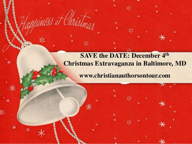 SAVE the DATE: December 4th Christmas Extravaganza in Baltimore, MD www.christianauthorsontour.com