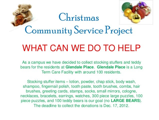 Christmas  Community Service Project WHAT CAN WE DO TO HELP As a campus we have decided to collect stocking stuffers and t...