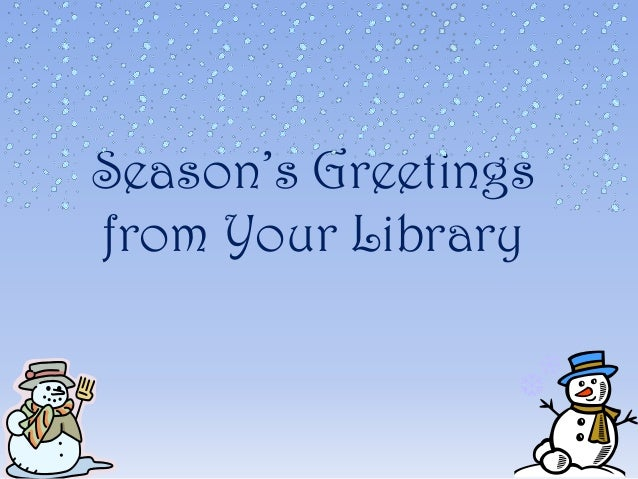 Season's Greetings from Your Library