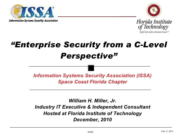 """ Enterprise Security from a C-Level Perspective"" Information Systems Security Association (ISSA) Space Coast Florida Chap..."
