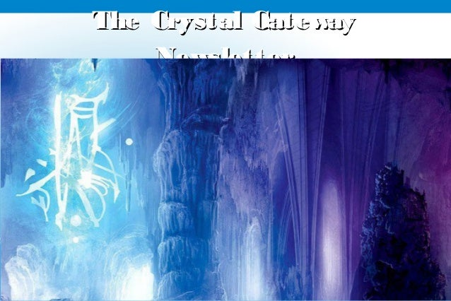 The Crystal Gateway    Newsletter