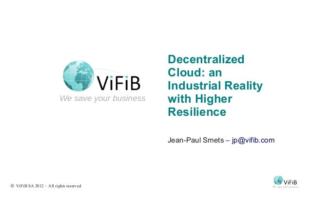Decentralized cloud   an industrial reality with higher resilience by jean-paul smets, ceo of nexedi