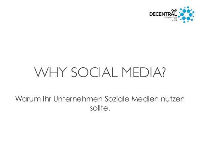 WHY SOCIAL MEDIA?Warum Ihr Unternehmen Soziale Medien nutzensollte.