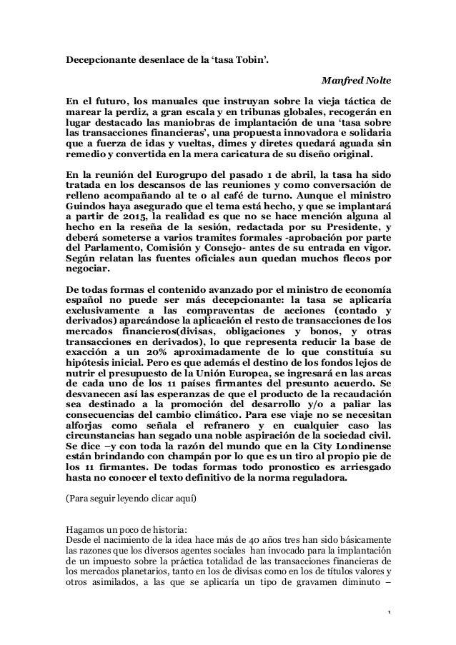 1 Decepcionante desenlace de la 'tasa Tobin'. Manfred Nolte En el futuro, los manuales que instruyan sobre la vieja táctic...
