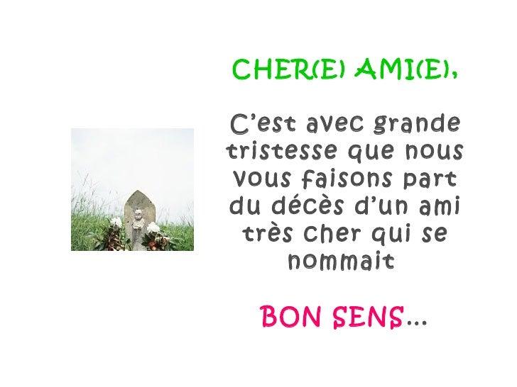 CHER(E) AMI(E),C'est avec grandetristesse que nous vous faisons partdu décès d'un ami  très cher qui se     nommait  BON S...