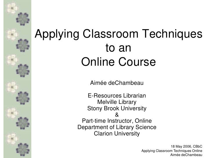 Applying Classroom Techniques to an Online Course