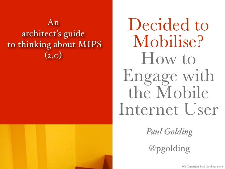 Decided To Mobilise? How to Engage with the Mobile Internet User.