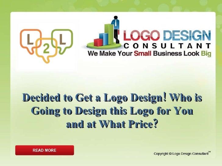 Decided To Get A Logo Design?