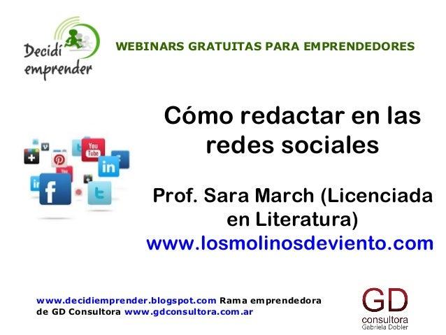 Cómo redactar en lasredes socialesProf. Sara March (Licenciadaen Literatura)www.losmolinosdeviento.comWEBINARS GRATUITAS P...