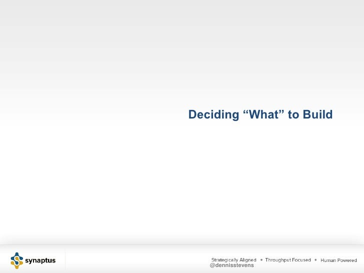 """Deciding """"What"""" to Build<br />"""