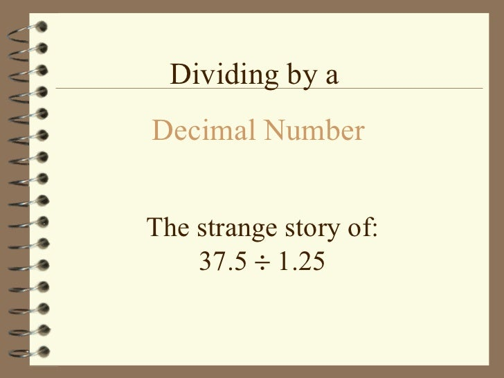 The strange story of: 37.5    1.25 Dividing by a  Decimal Number