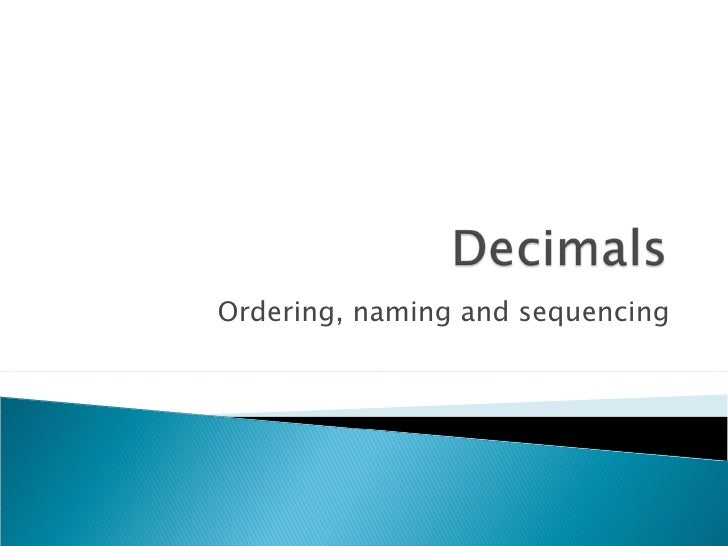Decimals  Ordering, Naming & Sequencing