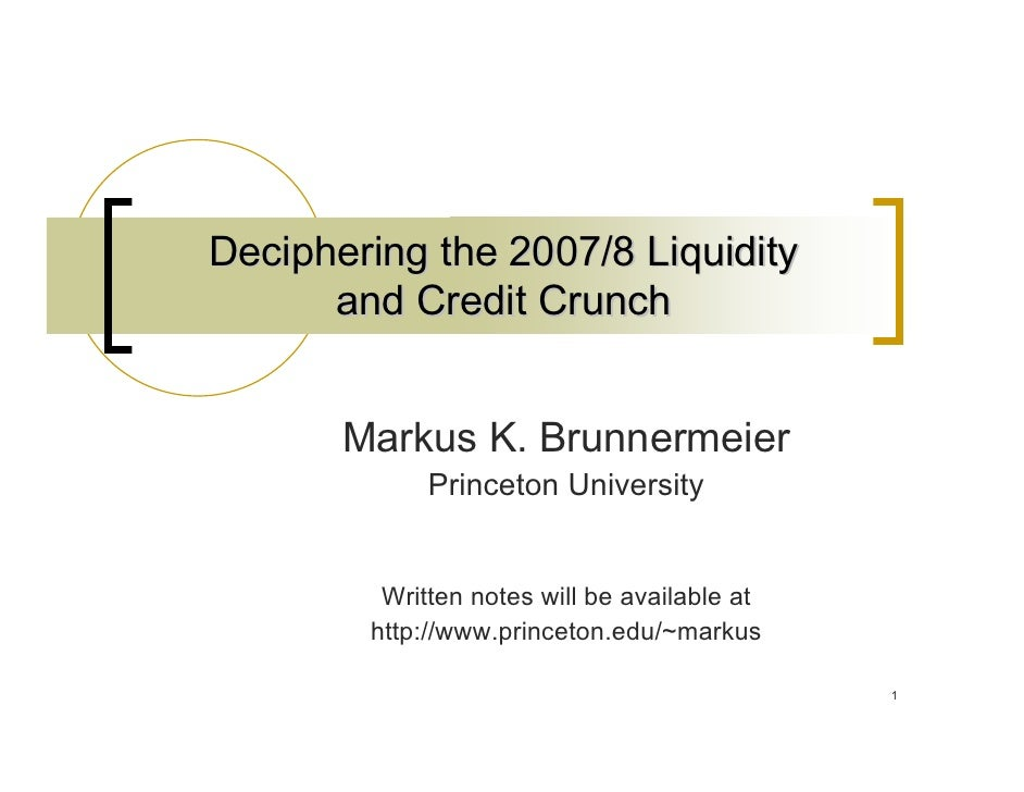 Deciphering the 2007/8 Liquidity and Credit Crunch