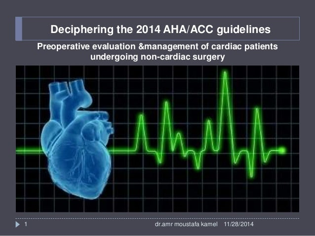 Deciphering the 2014 AHA perioperative managment guidlines