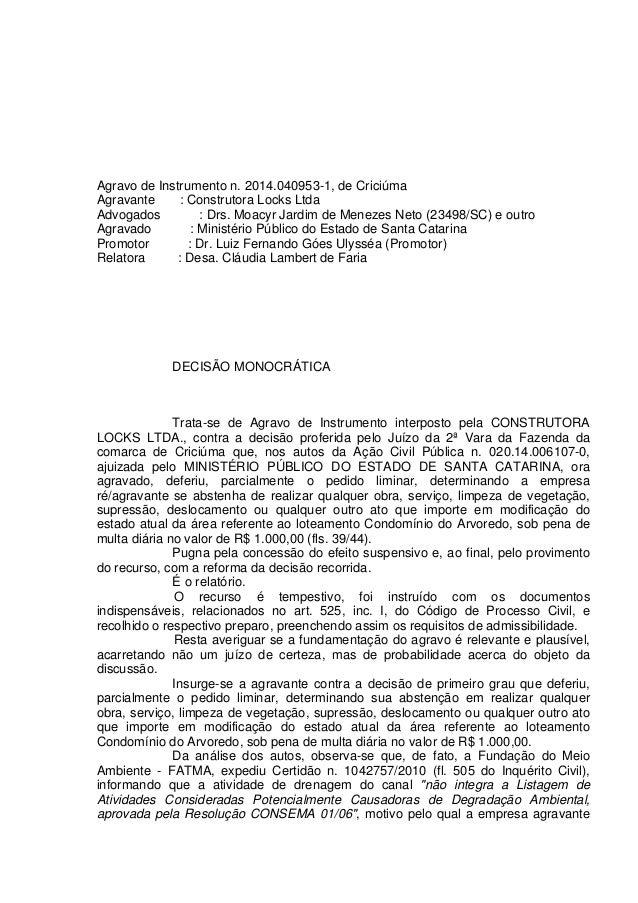 Agravo de Instrumento n. 2014.040953-1, de Criciúma Agravante : Construtora Locks Ltda Advogados : Drs. Moacyr Jardim de M...