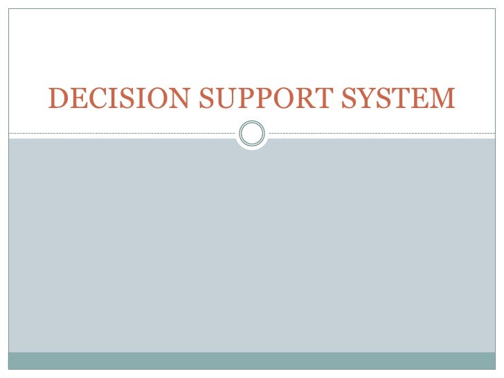 DECISION SUPPORT SYSTEM <br />