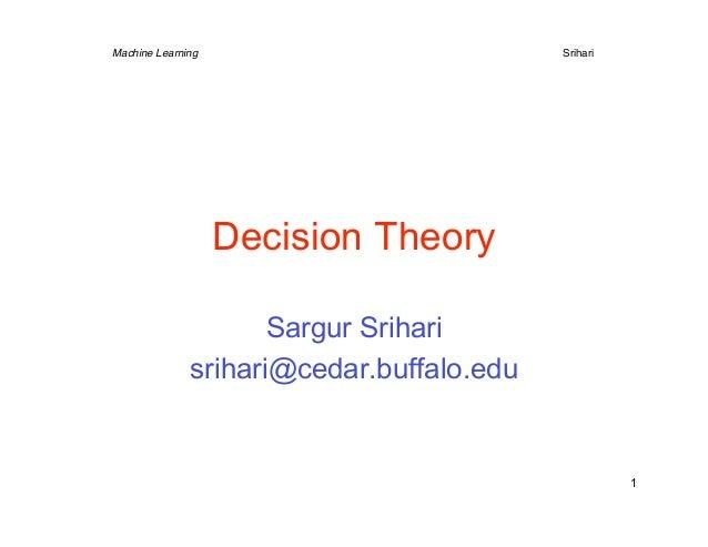Machine Learning                      Srihari                   Decision Theory                     Sargur Srihari        ...
