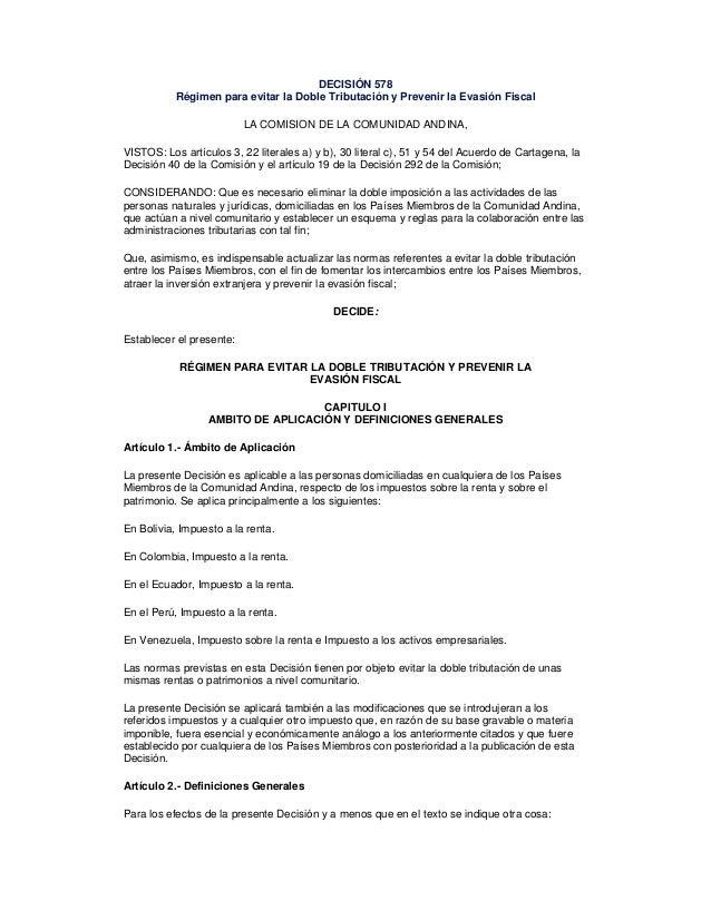 DECISIÓN 578 Régimen para evitar la Doble Tributación y Prevenir la Evasión Fiscal LA COMISION DE LA COMUNIDAD ANDINA, VIS...