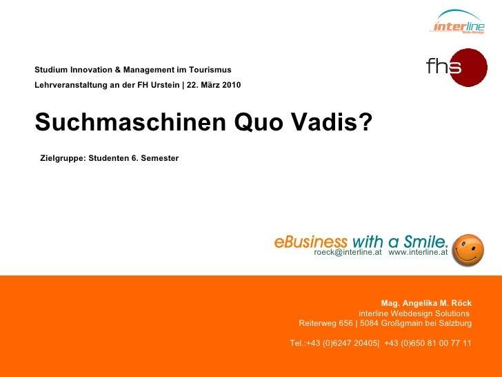 Marketing 2.0 Studium Innovation & Management im Tourismus Lehrveranstaltung an der FH Urstein | 22. März 2010 Suchmaschin...