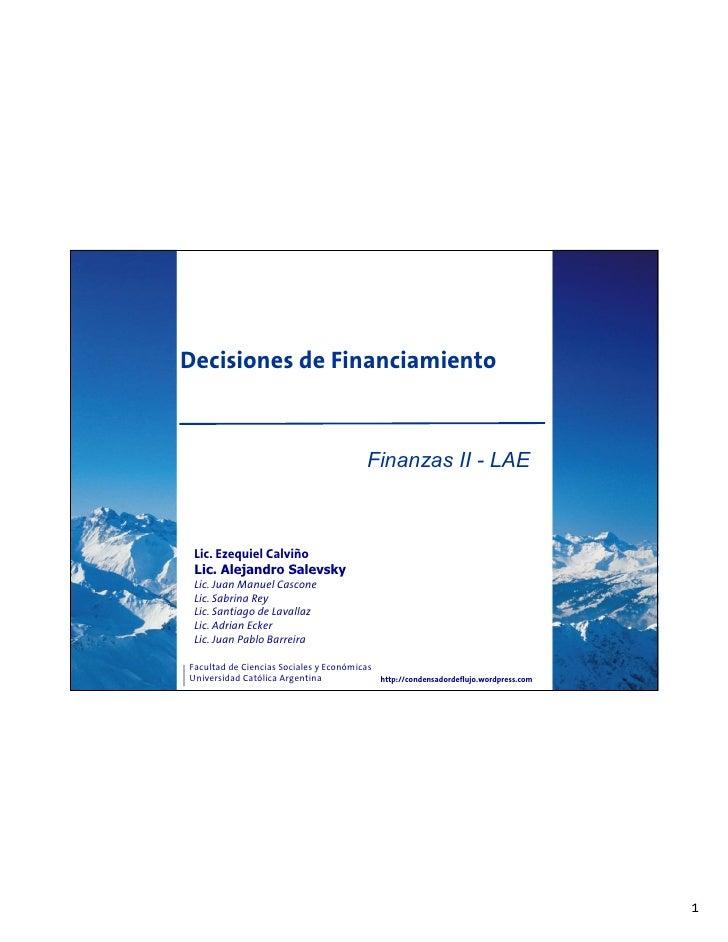 Decisiones de Financiamiento                                              Finanzas II - LAE     Lic. Ezequiel Calviño  Lic...