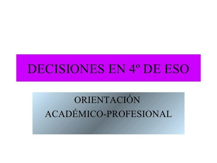 DECISIONES EN 4º DE ESO      ORIENTACIÓN  ACADÉMICO-PROFESIONAL