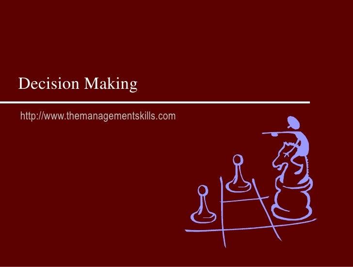 Decision Makinghttp://www.themanagementskills.com