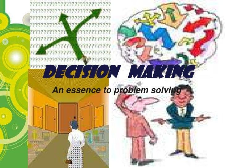 Decision MakingAn essence to problem solving                                Page 1