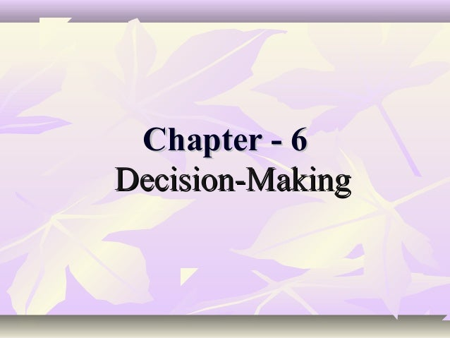 Chapter - 6Decision-Making