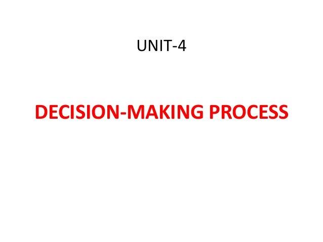 UNIT-4  DECISION-MAKING PROCESS