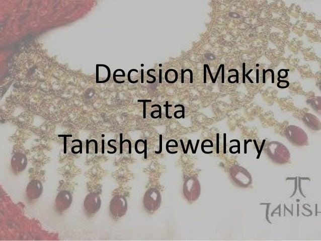 Decision Making Tata Tanishq Jewellary