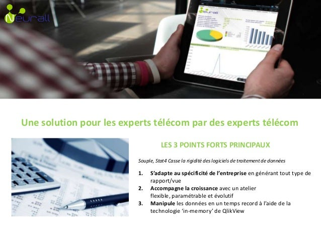 Stat4 Elargissez votre horizon décisionnel Une solution pour les experts télécom par des experts télécom 1. S'adapte au sp...