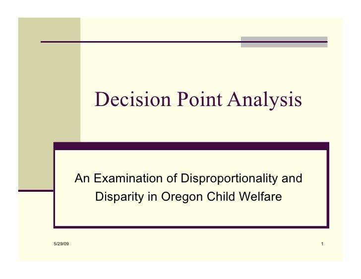 Decision Point Analysis             An Examination of Disproportionality and              Disparity in Oregon Child Welfar...