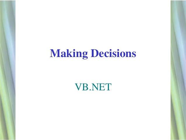 Making Decisions    VB.NET                   1