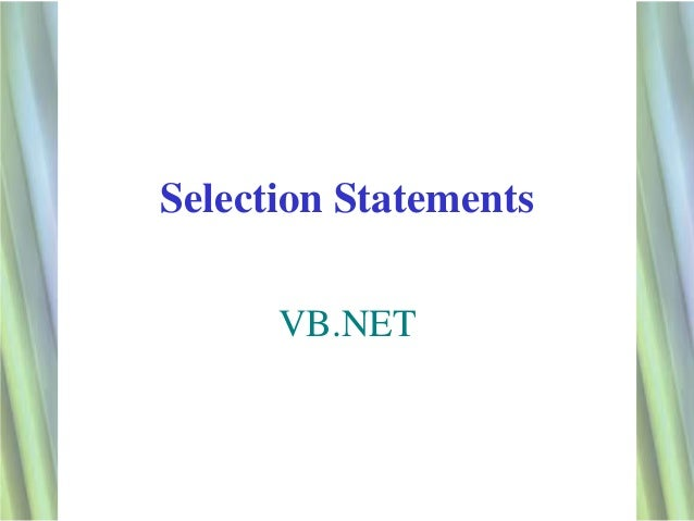 Selection Statements      VB.NET                       1