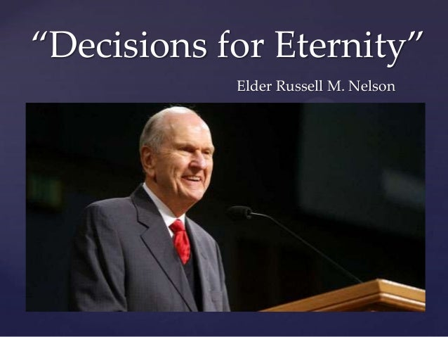 Decisions for Eternity by Elder Nelson