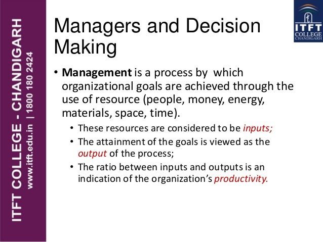 • Management is a process by which organizational goals are achieved through the use of resource (people, money, energy, m...