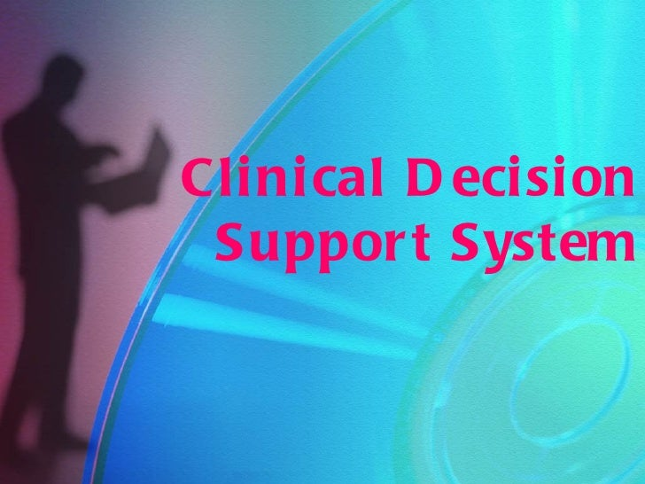 Cli ni cal D eci si on Suppor t System