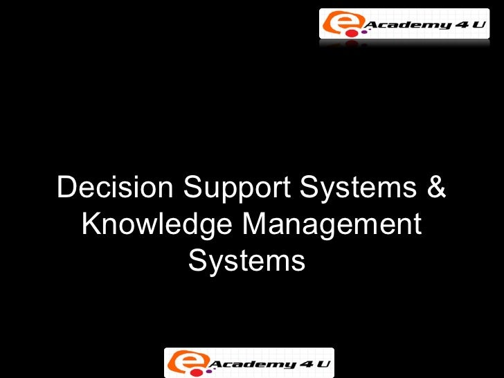 Decision Support Systems & Knowledge Management         Systems